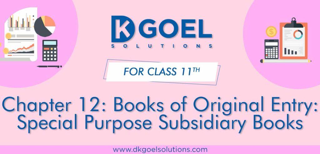 DK Goel Solutions Class 11 Chapter 12