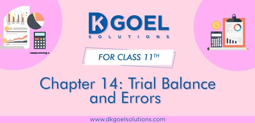 DK Goel Solutions Class 11 Chapter 14