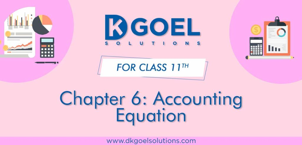 DK Goel Solutions Class 11 Chapter 6