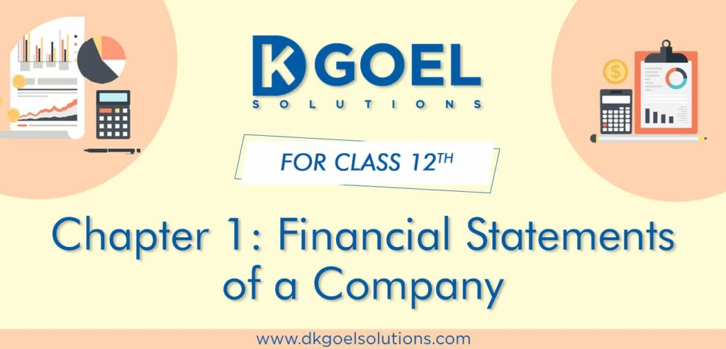 DK Goel Solutions Class 12th Chapter 1 Financial Statements of a Company