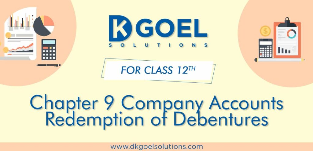 DK Goel Solutions Class 12th Chapter 8 Company Accounts Issue of Debentures