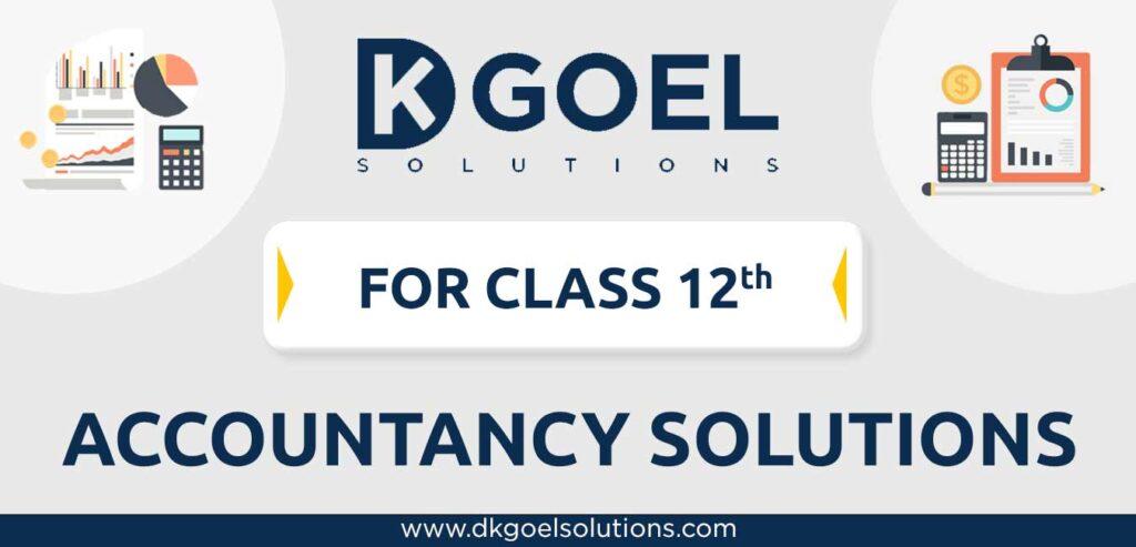 DK Goel Solutions Class 12 Accountancy Free PDF