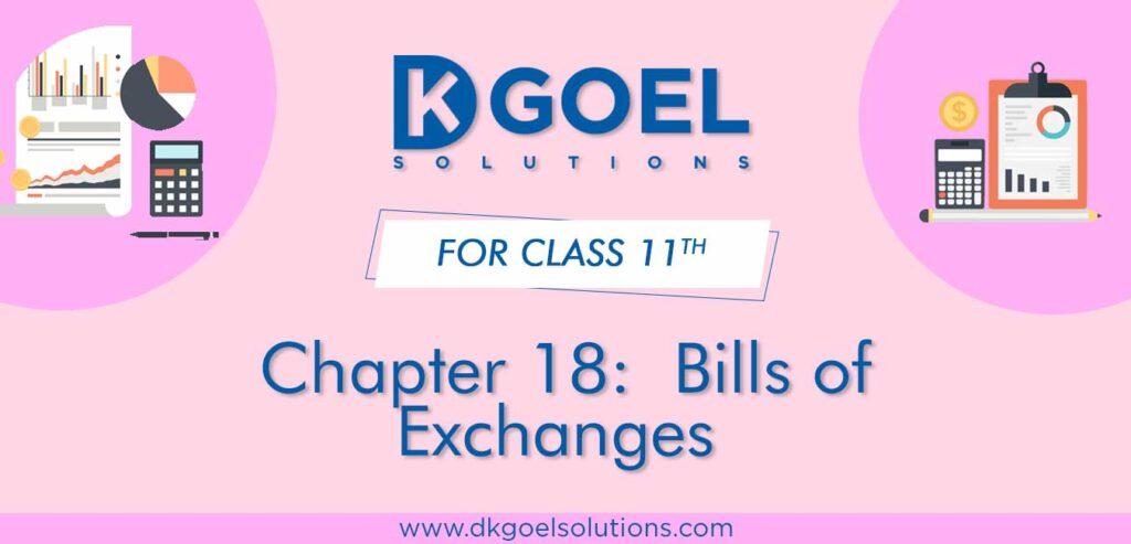 DK Goel Solutions Class 11th Chapter 18 Bills of Exchanges